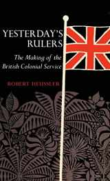 9780815600299-0815600291-Yesterday's Rulers: The Making of the British Colonial Service