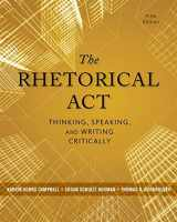 9781133313793-1133313795-The Rhetorical Act: Thinking, Speaking, and Writing Critically