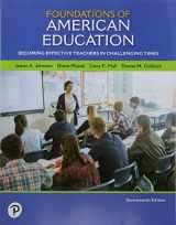 9780134995168-0134995163-Foundations of American Education: Becoming Effective Teachers in Challenging Times with Enhanced Pearson eText -- Access Card Package (What's New in Foundations / Intro to Teaching)