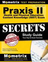 9781630949396-1630949396-Praxis II Health and Physical Education: Content Knowledge (5857) Exam Secrets Study Guide: Praxis II Test Review for the Praxis II: Subject Assessments