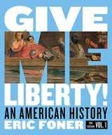 9780393418088-0393418081-Give Me Liberty!: An American History (Full Sixth Edition) (Vol. Volume One)