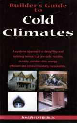 9780975512715-0975512714-Builder's Guide to Cold Climates