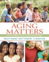 9780205727643-0205727646-Aging Matters: An Introduction to Social Gerontology