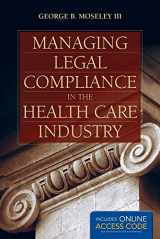 9781284034271-1284034275-Managing Legal Compliance in the Health Care Industry