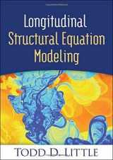 9781462510160-1462510167-Longitudinal Structural Equation Modeling (Methodology in the Social Sciences)