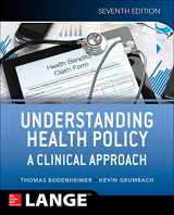 9781259584756-1259584755-Understanding Health Policy: A Clinical Approach, Seventh Edition
