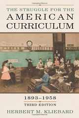 9780415948913-0415948916-The Struggle for the American Curriculum, 1893-1958