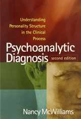 9781609184940-1609184947-Psychoanalytic Diagnosis, Second Edition: Understanding Personality Structure in the Clinical Process