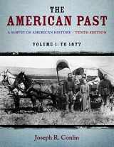 9781133946625-1133946623-The American Past: A Survey of American History, Volume I: To 1877