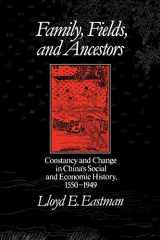9780195052701-0195052706-Family, Fields, and Ancestors: Constancy and Change in China's Social and Economic History, 1550-1949