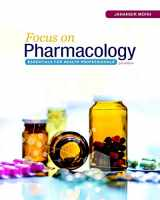 9780134525044-0134525043-Focus on Pharmacology: Essentials for Health Professionals