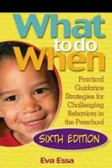 9781418067168-1418067164-What To Do When: Practical Guidance Strategies for Challenging Behaviors in the Preschool