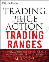 9781118066676-1118066677-Trading Price Action Trading Ranges: Technical Analysis of Price Charts Bar by Bar for the Serious Trader