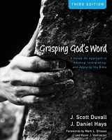 9780310492573-0310492572-Grasping God's Word: A Hands-On Approach to Reading, Interpreting, and Applying the Bible