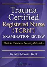 9780826131942-0826131948-Trauma Certified Registered Nurse (TCRN) Examination Review: Think in Questions, Learn by Rationales