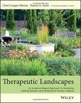 9781118231913-1118231910-Therapeutic Landscapes: An Evidence-Based Approach to Designing Healing Gardens and Restorative Outdoor Spaces