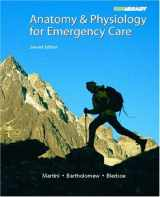 9780132342988-0132342987-Anatomy & Physiology for Emergency Care (2nd Edition)