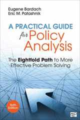 9781506368887-1506368883-A Practical Guide for Policy Analysis: The Eightfold Path to More Effective Problem Solving