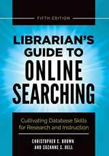 9781440861567-1440861560-Librarian's Guide to Online Searching: Cultivating Database Skills for Research and Instruction, 5th Edition