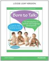 9780133828443-0133828441-Born to Talk: An Introduction to Speech and Language Development, Loose-Leaf Version (6th Edition) (Pearson Communication Sciences & Disorders)