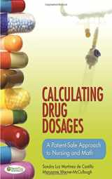 9780803624962-0803624964-Calculating Drug Dosages: A Patient-Safe Approach to Nursing and Math