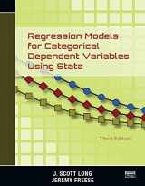 9781597181112-1597181110-Regression Models for Categorical Dependent Variables Using Stata, Third Edition