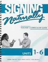 9781581212075-1581212070-Signing Naturally Unit 1-6 (Teacher's Curriculum Guide)