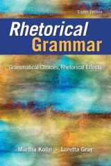 9780134080376-0134080378-Rhetorical Grammar: Grammatical Choices, Rhetorical Effects