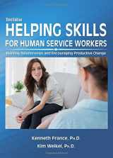 9780398081089-0398081085-Helping Skills for Human Service Workers: Building Relationships and Encouraging Productive Change)