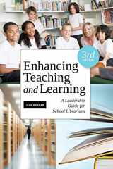9781555708870-1555708870-Enhancing Teaching and Learning, Third Edition: A Leadership Guide for School Librarians