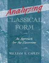 9780199987290-0199987297-Analyzing Classical Form: An Approach for the Classroom