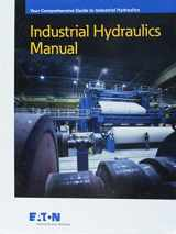 9780692532102-0692532102-Industrial Hydraulics Manual Your Comprehensive Guide to Industrial Hydraulics