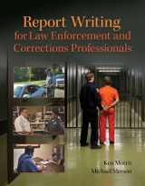 9780133350456-0133350452-Report Writing for Law Enforcement and Corrections Professionals (REVEL)