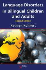 9781597565349-1597565342-Language Disorders in Bilingual Children and Adults, Second Edition
