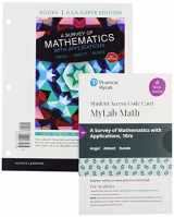 9780136208358-0136208355-A Survey of Mathematics with Applications, Loose-Leaf Edition Plus MyLab Math with Pearson eText -- 18 Week Access Card Package