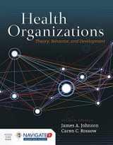 9781284109825-1284109828-Health Organizations: Theory, Behavior, and Development