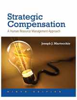 9780134304212-0134304217-Strategic Compensation: A Human Resource Management Approach Plus MyLab Management with Pearson eText -- Access Card Package (9th Edition)