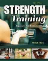 9780757559327-0757559328-Strength Training: Beginners, Body Builders, Athletes
