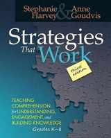 9781625310637-1625310633-Strategies That Work, 3rd edition: Teaching Comprehension for Engagement, Understanding, and Building Knowledge, Grades K-8