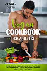 9781675792483-1675792488-VEGAN COOKBOOK FOR ATHLETES: 101 high-protein delicious recipes for a plant-based diet plan and For a Strong Body While Maintaining Health, Vitality and Energy