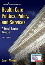 9780826168979-0826168973-Health Care Politics, Policy, and Services: A Social Justice Analysis
