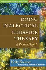 9781462502325-1462502326-Doing Dialectical Behavior Therapy: A Practical Guide (Guides to Individualized Evidence-Based Treatment)