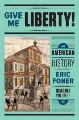 9780393603422-0393603423-Give Me Liberty!: An American History (Seagull Fifth Edition)  (Vol. 1)