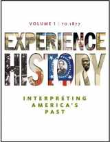 9780077368319-0077368312-Experience History: Interpreting America's Past, To 1877, Vol. 1, 1st Edition
