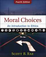 9780310536420-0310536421-Moral Choices: An Introduction to Ethics