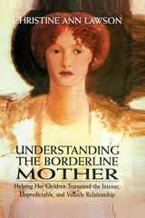 9780765703316-0765703319-Understanding the Borderline Mother: Helping Her Children Transcend the Intense, Unpredictable, and Volatile Relationship