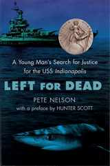 9780385730914-0385730918-Left for Dead: A Young Man's Search for Justice for the USS Indianapolis