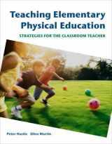 9780805328349-0805328343-Teaching Elementary Physical Education: Strategies for the Classroom Teacher