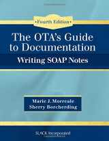 9781630912963-1630912964-OTA's Guide to Documentation: Writing SOAP Notes