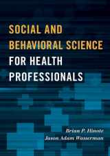 9781442249714-1442249714-Social and Behavioral Science for Health Professionals